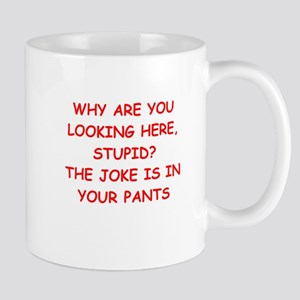 in your pants Mug