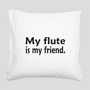 Flute is my Friend Square Canvas Pillow