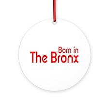 Born in The Bronx Ornament (Round)