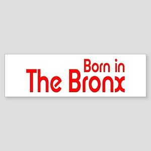Born in The Bronx Bumper Sticker