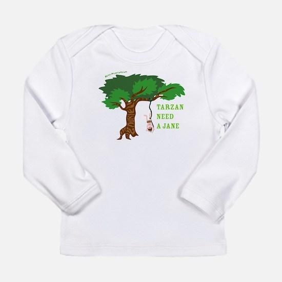 Tarzan need Jane Long Sleeve Infant T-Shirt