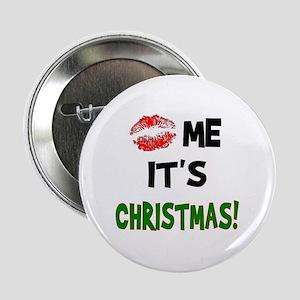 Kiss Me It's CHRISTMAS! Button