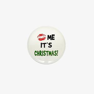 Kiss Me It's CHRISTMAS! Mini Button