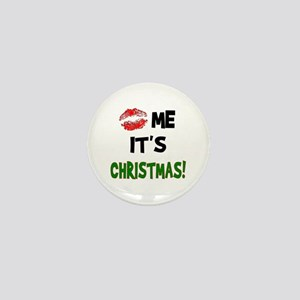 Kiss Me It's CHRISTMAS! Mini Button