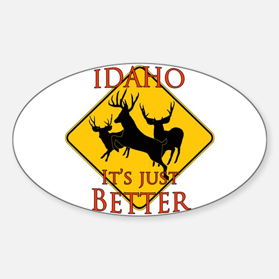 Idaho is better Sticker (Oval)