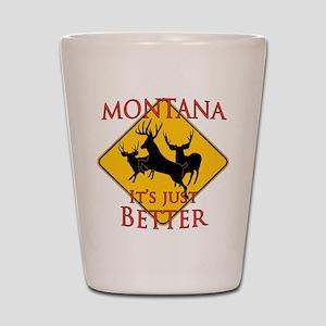 Montana is better Shot Glass