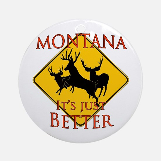 Montana is better Ornament (Round)