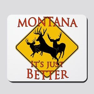 Montana is better Mousepad
