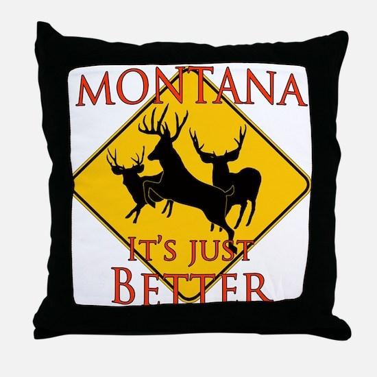 Montana is better Throw Pillow