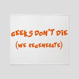 Geeks Dont Die (we regenerate) Throw Blanket