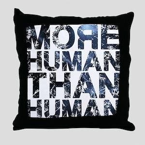 More Human Than Human Throw Pillow