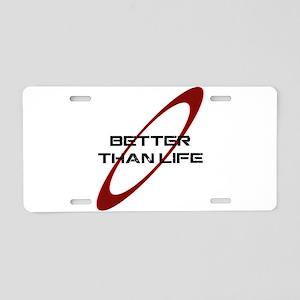 !RD_Better_Than_Life_white Aluminum License Pl