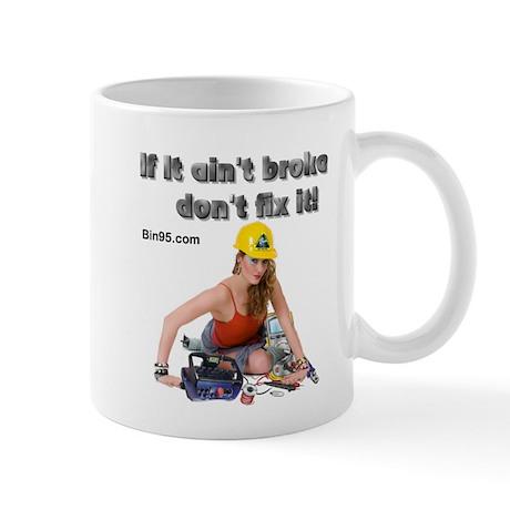 If it ant broke dont fix it! Mug