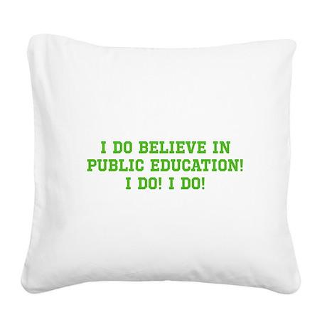 Believe in Pub. Ed. Square Canvas Pillow