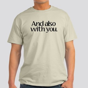And Also With You Light T-Shirt