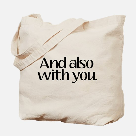 And Also With You Tote Bag