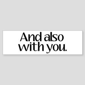 And Also With You Sticker (Bumper)