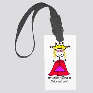My super power is Princessitude! Large Luggage Tag