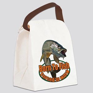 Born to fish forced to work Canvas Lunch Bag