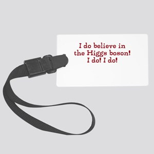 Believe in the Higgs boson Large Luggage Tag