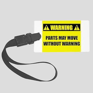 Warning: Parts Move Large Luggage Tag