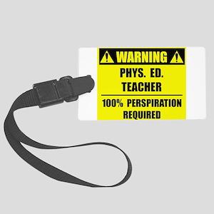 Warning: Phys. Ed. Large Luggage Tag