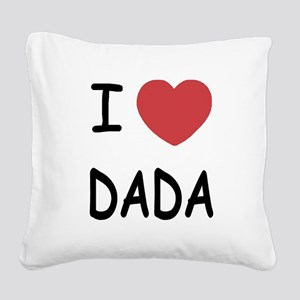 I heart dada Square Canvas Pillow