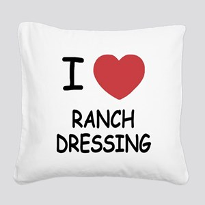 I heart ranch dressing Square Canvas Pillow