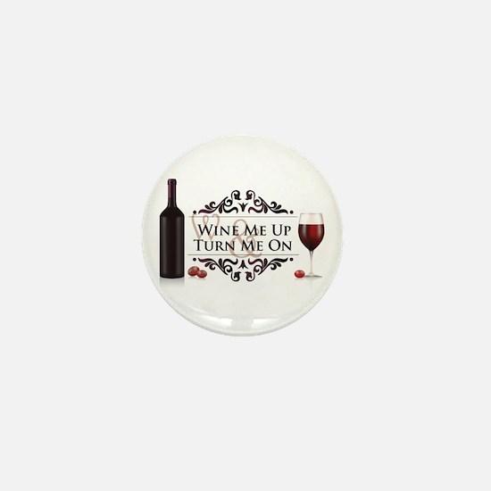 Wine Me Up Mini Button