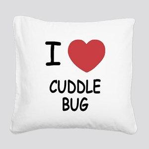 CUDDLE_BUG Square Canvas Pillow