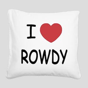I heart ROWDY Square Canvas Pillow