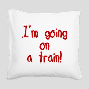 goingonatrain Square Canvas Pillow