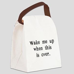 wakemeupwhenthisisover Canvas Lunch Bag