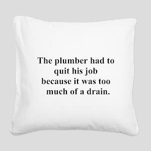plumberquit Square Canvas Pillow