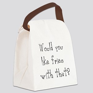 wouldyoulikefrieswiththat Canvas Lunch Bag