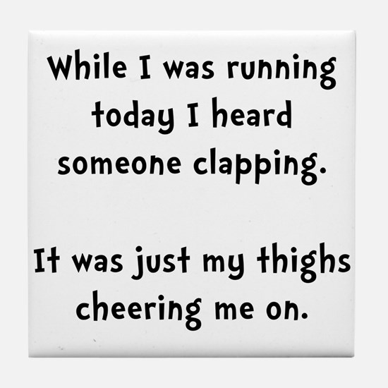 Running Thigh Cheer Tile Coaster