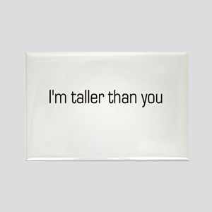 I'm taller than you Rectangle Magnet