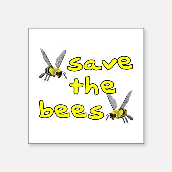 """Save the bees - Square Sticker 3"""" x 3"""""""