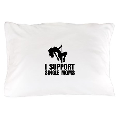 Support Single Moms Pillow Case