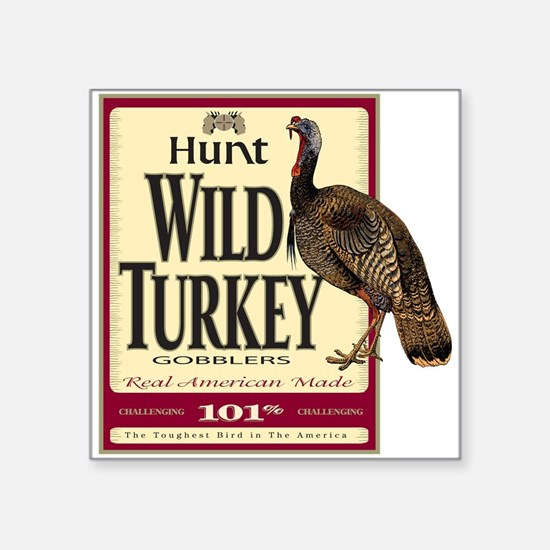 "Hunt Wild Turkey Square Sticker 3"" x 3"""