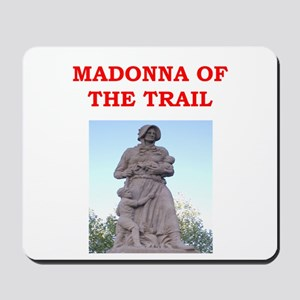 madonna of the trail Mousepad