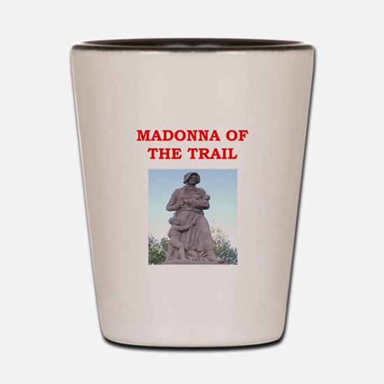 madonna of the trail Shot Glass
