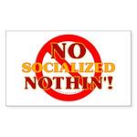 No Socialized Nothin' Sticker (Rectangle 50 pk)