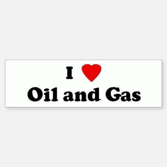 I Love Oil and Gas Bumper Bumper Bumper Sticker
