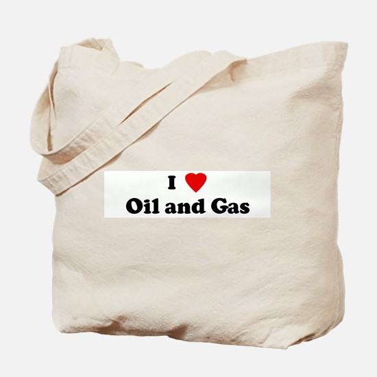 I Love Oil and Gas Tote Bag