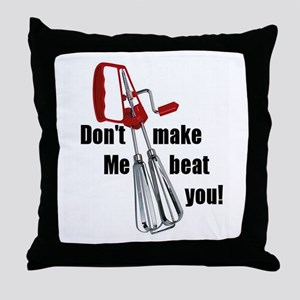 dontmakemebeatyou Throw Pillow
