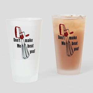 dontmakemebeatyou Drinking Glass