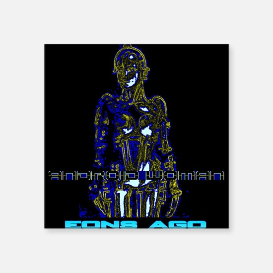 Android Woman - EONS AGO - Blue Square Sticker 3""