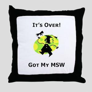 Got My MSW Throw Pillow