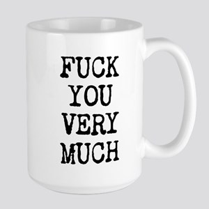 Fuck You Very Much Large Mug